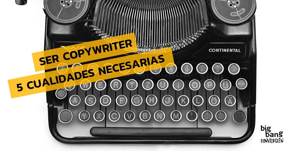 Cualidades para ser copywriter