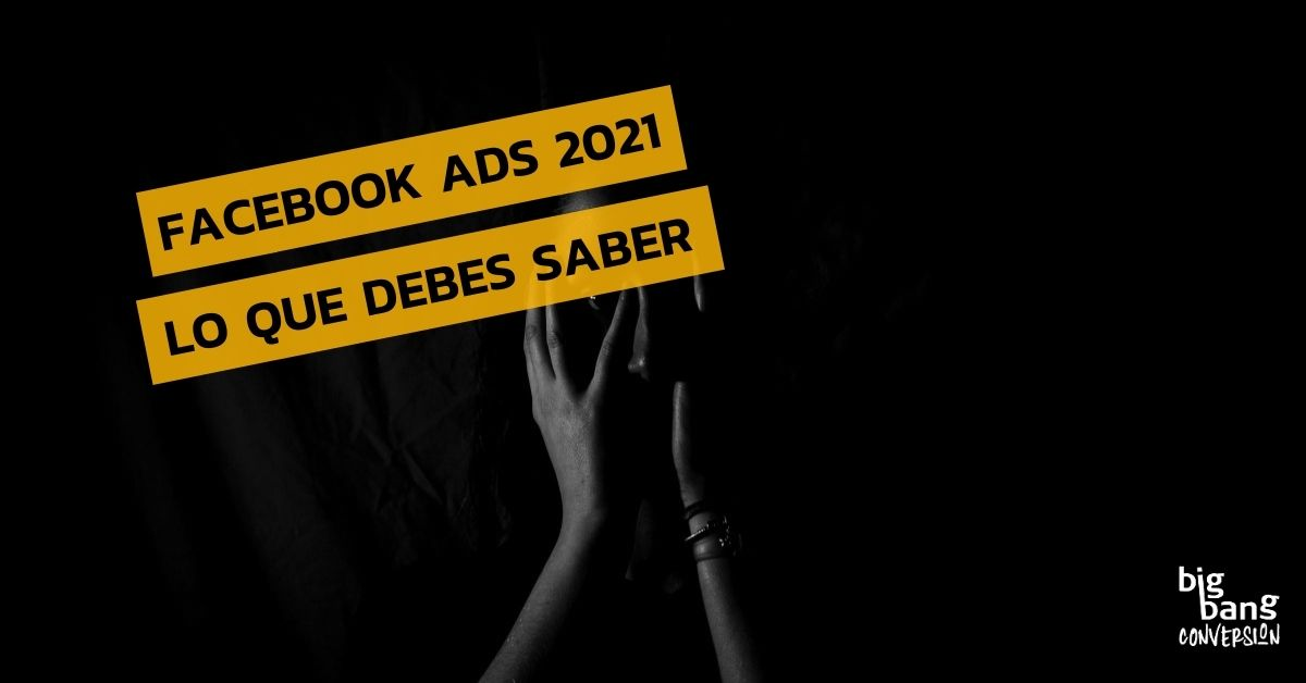 Campaña de Facebook Ads en 2021