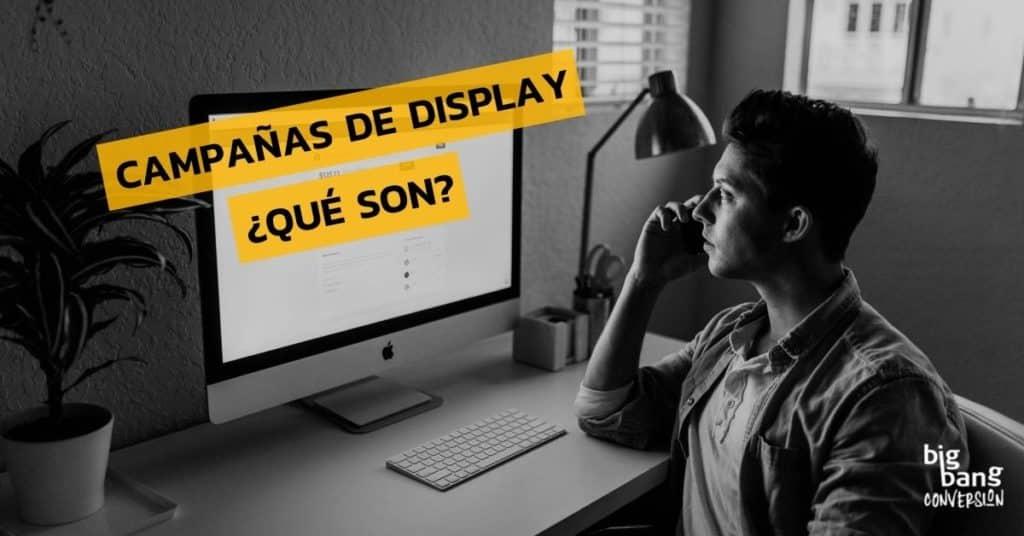 Qué son las campañas de Display
